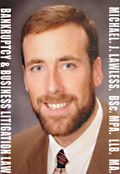 Michael J. Lawless, Business Bankruptcy and litigation lawyer