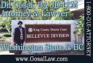 il Gosal, Criminal Defense Attorney in front of King County  District - Bellvue Division  Court House  in Washington State - CLICK TO GosalLaw.com his USA - Canada legal Services
