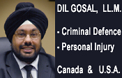 Dil Gosal, spousal assault criminal defense lawyer, also takes on some legal aid cases -  practices in BC and Washington State courts from his Surrey Offices - CLICK FOR INFO