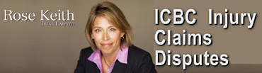 Click to Rose Keith, website for free consultation re ICBC injury claim disputes